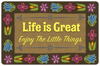 Life is Great Enjoy the Little Things Mat