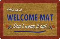 Don't Wear It Out Welcome Mat
